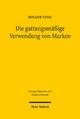 Die gattungsmäßige Verwendung von Marken - Holger Essig
