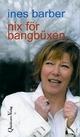 Nix för Bangbüxen - Ines Barber