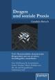 Drogen und soziale Praxis - Teil 1: Menschenbilder akzeptierender Drogenarbeit und wie sie sich in Grundbegriffen wiederfinden - Gundula Barsch
