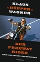 Der Freeway Rider - Klaus «Hüpper» Wagner