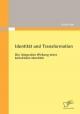 Identität und Transformation: Die integrative Wirkung einer kollektiven Identität - Kilian Graf