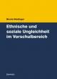 Ethnische und soziale Ungleichheit im Vorschulbereich - Nicole Biedinger