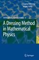 A Dressing Method in Mathematical Physics - Evgeny V. Doktorov; Sergey B. Leble