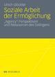 Soziale Arbeit der Ermöglichung - Ulrich Glöckler