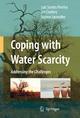 Coping with Water Scarcity - Luis Santos Pereira; Ian Cordery; Iacovos Iacovides