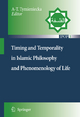 Timing and Temporality in Islamic Philosophy and Phenomenology of Life - Anna-Teresa Tymieniecka