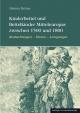 Kinderbettel und Bettelkinder Mitteleuropas zwischen 1500 und 1800 - Helmut Bräuer