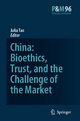 China: Bioethics, Trust, and the Challenge of the Market - J. Tao Lai Po-wah