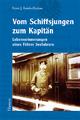 Vom Schiffsjungen zum Kapitän - Ernst J. Ketels-Harken; Uwe E. Johannsen; Ingke O. Ketels; Brar C Roeloffs
