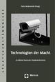 Technologien der Macht - Felix Heidenreich