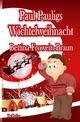 Paul Pauligs Wichtelweihnacht - Bettina Frowein-Braun; Verlag DeBehr