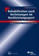 Rehabilitation nach Verletzungen im Hochleistungssport - Eckehard Froese