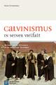 Calvinismus in seiner Vielfalt - Reiner Zimmermann