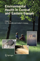 Environmental Health in Central and Eastern Europe - K.C. Donnelly; Leslie H. Cizmas