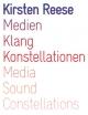 Medien, Klang, Konstellationen - Kirsten Reese; Julia Gerlach