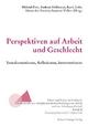 Perspektiven auf Arbeit und Geschlecht - Michael Frey; Andreas Heilmann; Karin Lohr; Alexandra Manske; Susanne Völker