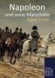 Napoleon und seine Marschälle - Oskar Criste