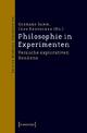 Philosophie in Experimenten - Gerhard Gamm; Jens Kertscher