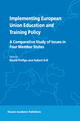 Implementing European Union Education and Training Policy - David Phillips; Hubert Ertl