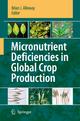 Micronutrient Deficiencies in Global Crop Production - Brian J. Alloway