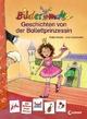 Bildermaus - Geschichten von der Ballettprinzessin - Katja Reider