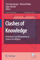 Clashes of Knowledge - Peter Meusburger; Michael Welker; Edgar Wunder