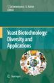 Yeast Biotechnology: Diversity and Applications - T. Satyanarayana; Gotthard Kunze