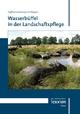 Wasserbüffel in der Landschaftspflege - Jan Hoffmann; René Krawczynski; Hans-Georg Wagner