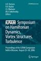 IUTAM Symposium on Hamiltonian Dynamics, Vortex Structures, Turbulence - Alexey V. Borisov; Valery V. Kozlov; Ivan S. Mamaev; Mikhail A. Sokolovskiy