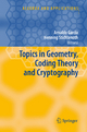 Topics in Geometry, Coding Theory and Cryptography - Arnaldo Garcia; Henning Stichtenoth