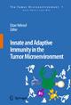 Innate and Adaptive Immunity in the Tumor Microenvironment - Eitan Yefenof