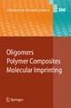 Oligomers - Polymer Composites -Molecular Imprinting