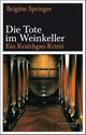Die Tote im Weinkeller - Brigitte Springer; Thomas Lindemann; Johannes Hucke