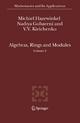 Algebras, Rings and Modules - Michiel Hazewinkel; Nadiya Gubareni; V. V. Kirichenko