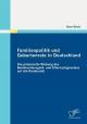 Familienpolitik und Geburtenrate in Deutschland: Die potenzielle Wirkung des Bundeselterngeld- und Elternzeitgesetzes auf die Kinderzahl - Nora Reich