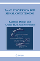 Sigma Delta A/D Conversion for Signal Conditioning - Kathleen Philips; Arthur H. M. van Roermund