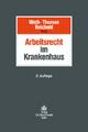 Arbeitsrecht im Krankenhaus - Stephan Weth; Heike Thomae; Hermann Reichold