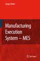 Manufacturing Execution System - MES - Jürgen Kletti