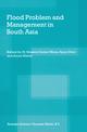Flood Problem and Management in South Asia - M. Monirul Qader Mirza; Ajaya Dixit; Ainun Nishat