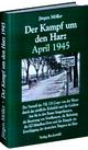 Der Kampf um den Harz April 1945 - Jürgen Möller; Harald Rockstuhl