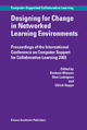 Designing for Change in Networked Learning Environments - Barbara B. Wasson; Sten Ludvigsen; Ulrich Hoppe
