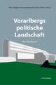 Vorarlbergs politische Landschaft - Peter Bußjäger; Ferdinand Karlhofer; Günther Pallaver