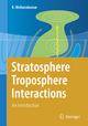 Stratosphere Troposphere Interactions - K. Mohanakumar