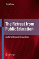 Retreat from Public Education - Orit Ichilov
