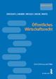 Öffentliches Wirtschaftsrecht - Ekkehard Diregger; Peter Sander; Wolfgang Wessely; Sebastian Wiese; Elisabeth Wutzl