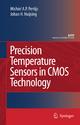 Precision Temperature Sensors in CMOS Technology - Micheal A.P. Pertijs; Johan H. Huijsing