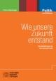 Wie unsere Zukunft entstand - Franz Ansprenger