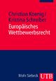 Europäisches Wettbewerbsrecht - Christian Koenig; Kristina Schreiber