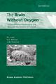 The Brain Without Oxygen - Peter L. Lutz; Goran E. Nilsson; Howard M. Prentice
