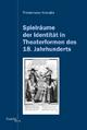 Spielräume der Identität in Theaterformen des 18. Jahrhunderts - Friedemann Kreuder